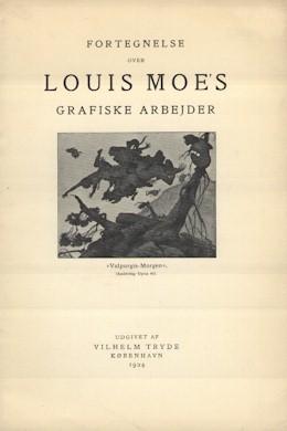 Vilhelm Tryde:  Fortegnelse over Louis Moe's grafiske arbejder, København 1924