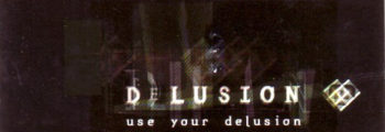 Delusion: use your delusion