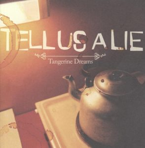Tellusalie: Tangerine Dreams